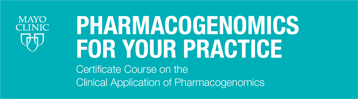 PGx at Your Own Pace Practical Content for Clinical Application