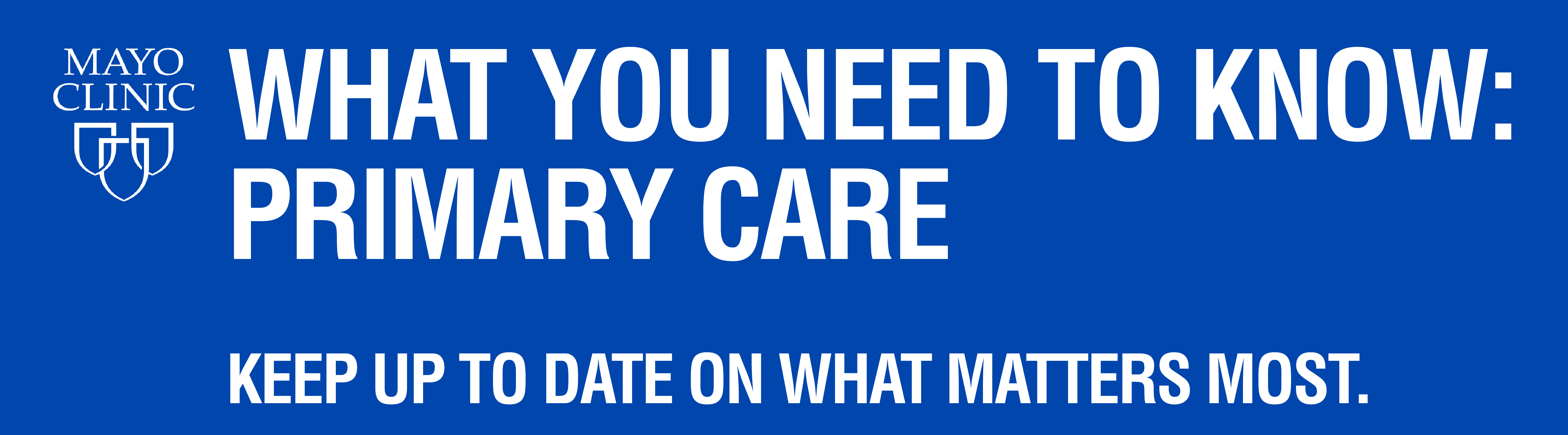What You Need to Know: Primary Care