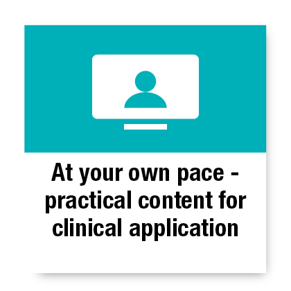 At your own pace - practical content for clinical application