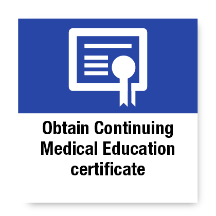 Obtain continuing medical education certificate